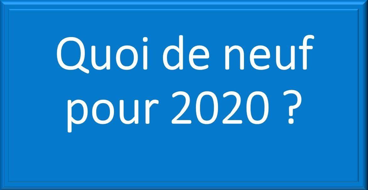 quoi de neuf 2020